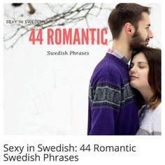 Here are 44 useful intimate and sexy phrases in Swedish, so you can get festive and romantic this Christmas.