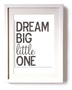 Dream Big Little One Distressed Look Subway Art by BeauChicPrints