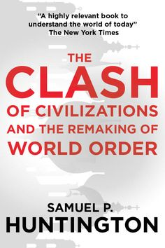 The Clash of Civilizations Book Writer, The Clash, World Peace, Understanding Yourself, New York Times, Civilization, Work Hard, Books To Read, Meant To Be