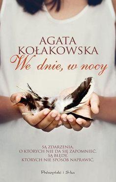 We dnie, w nocy - Agata Kołakowska