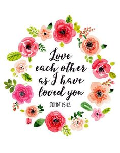 Love each other as I have loved you - John Bible Verse Print. Home Decor. Bible Verses Quotes, Bible Scriptures, Ems Quotes, John 15 12, Ways To Wake Up, Visiting Teaching, Poster S, Love Each Other, God Is Good