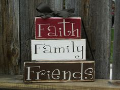Hey, I found this really awesome Etsy listing at https://www.etsy.com/listing/112796506/home-decor-faith-family-friends-wood