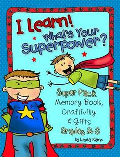 What's Your Superpower?{End of Year Memory Book,Craftivity & Gifts Gr - Linda Kamp Superhero Writing, Superhero Classroom Theme, Classroom Themes, Classroom Resources, Superhero Superhero, Classroom Projects, Class Projects, End Of School Year, End Of Year