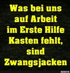 Was bei uns auf Arbeit im Erste Hilfe Kasten fehlt.. Status Quotes, Life Quotes, Best Quotes, Funny Quotes, Cool Slogans, Words Quotes, Sayings, Spirit Quotes, Funny As Hell