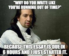 """Why do you write like you're running out of time?"" ""Because I fucking am."""
