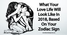Many things can be learned by understanding more about your Zodiac sign. Romance and love are some of the many things the Zodiac reveals about you. Find out what your love life will be like in 2018 by simply finding your Zodiac sign in the list below. Will you be finding new love in the new year? ARIES (MARCH 21ST TO APRIL 19TH) In 2018 you will experience much more serious changes in love because you will meet someone who wants a