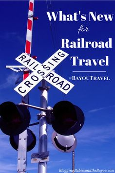Travel Transportation Options: Train Travel and Whats New for Railroad Travel? BayouTravel