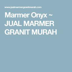 Marmer Onyx ~ JUAL MARMER GRANIT MURAH