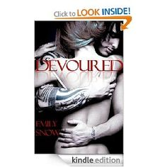 Devoured [Kindle Edition], (rock star romance, dominant male, erotic romance, rock band, erotica, alpha male, emily snow, lead singer, submissive, rock star)