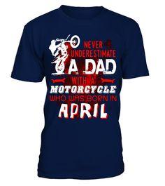 Funny Motorcycle T-shirt. April Birthday Tshirt for Men/Dad