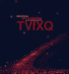 Red ocean of Cassieopia! Always keep the faith TVXQ! ♥
