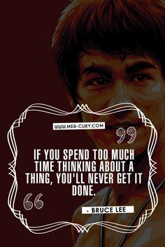 Bruce Lee Philosophy | Take Action | Many of us fail to see this simple truth. You can think about a goal you want to achieve all you want, but the only way to achieve it is to start taking action towards it. If you do nothing, then you will never get any closer to it. Keep this in mind the next time you get an idea of what you want to do or who you want to be, and let it motivate you to…