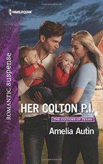 Her Colton P.I. (The Coltons of Texas) - Amelia Autin