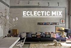 Eclectic Mix = Boho + Industrial + Vintage + Minimalism + Modern + Clean + Black + White + Grey + Colour