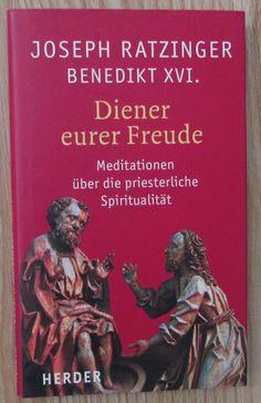Diener eurer Freude * Meditationen über priesterliche Spiritualität * Ratzinger