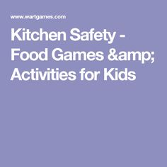 Kitchen Safety - Food Games & Activities for Kids