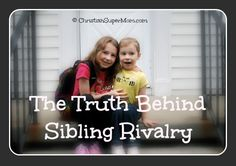 The Truth Behind Sibling Rivalry