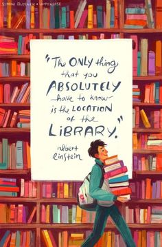 'The only thing that you absolutely have to know, is the location of the library. Albert Einstein | Art by Simini Blocker (via History Books/Facebook page)