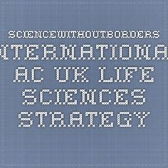 sciencewithoutborders.international.ac.uk Life Sciences Strategy, University of Dundee