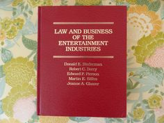 Law and Business of the Entertainment Industries - 1987 Legal Reference Book - Literary, Music, Sound, Television, Theatre, Film - Law Book by ChicAvantGarde on Etsy