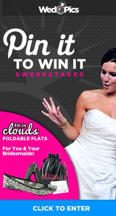 This Month (Feb. 2013) we're giving away FIT IN CLOUDS Foldable Flats for You & Your Bridesmaids! Pin It To Win It. Click picture to Enter!