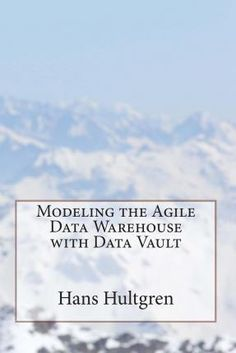 Read Now Modeling the Agile Data Warehouse with Data Vault, Author Hans Hultgren Computer Technology, Computer Science, Book Of Life, The Book, Warehouse Automation, Good Books, Books To Read, Information Theory, Data Modeling