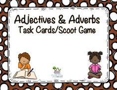 This is a set of 36 task cards to review adjectives and adverbs with your students.  Each card has a word on it and students need to identify if the word is an adjective or adverb.  There is a game board, recording sheet and answer sheet included.  You can use these cards in a variety of ways including as a center activity, whole-group or scoot game.