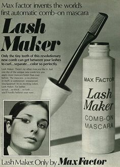 Max Factor's Lash Maker  Mascara - 1972 [This was the 1st mascara I ever used, and I still use Max Factor mascara to this day]