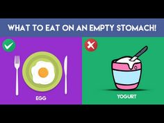 15 FOODS TO DO AND DONT EAT ON AN EMPTY STOMACH