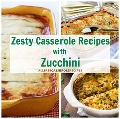12 Zesty Casserole Recipes with Zucchini | Recipes with ground beef, chicken, meatless meals, and more!