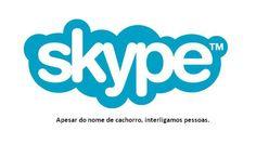 skype - apesar de nome de cachorro, interligamos pessoas