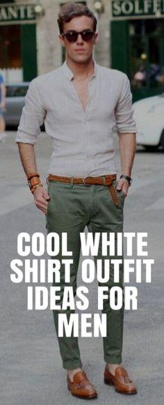 COOL WHITE SHIRT OUTFIT IDEAS FOR MEN #MENSFASHION #FALLFASHION #STREETSTYLE