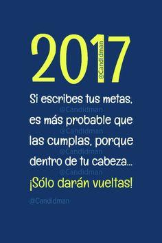 """""""Si escribes tus #Metas, es más probable que las cumplas, porque dentro de tu #Cabeza""""... ¡Sólo darán vueltas! @candidman #Frases #Motivacion #Metas2017 #AñoNuevo #Candidman"""