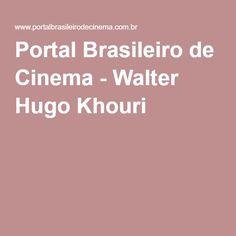 Portal Brasileiro de Cinema - Walter Hugo Khouri