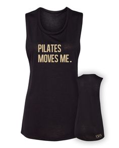 Pilates Nerd-Shirt- Pilates Moves Me Muscle Tee- Black Gold Small