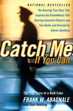 Catch Me If You Can--another must read book! now i have to watch the movie!