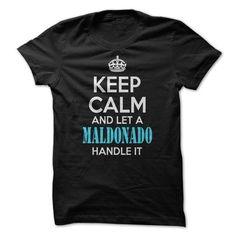 Keep calm and let a MALDONADO handle it ! - #tee box #tshirt print. FASTER => https://www.sunfrog.com/Names/Keep-calm-and-let-a-MALDONADO-handle-it-.html?68278
