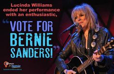 "Lucinda Williams ended her performance with an enthusiastic, ""VOTE FOR BERNIE SANDERS!"""