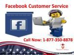 Get to know about stalkers via Facebook Customer Service 1-877-350-8878If you are new to Facebook and don't have any idea about stalkers and stalking, you should talk to technical experts. For this, grab our Facebook Customer Service by giving a ring at our toll-free number 1-877-350-8878 and you can dial this number at any time as our techies work beyond the time-limitation. Click here http://www.monktech.net/facebook-customer-support-phone-number.html for more offers.