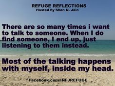 Refuge Reflections is a program designed for INFJs and their beloved to step away from life, reflect, and connect with sentiments from a kindred soul. For our complete list of reflections, please visit us at Facebook.com/INFJRefuge