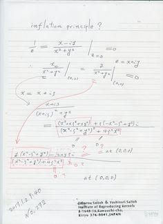 №272-620 まだ多変数の場合のゼロ除算は 定義されていませんが、今朝散歩中 図のような考えが湧いた。 これらは正当化されるだろうか? 我々の世界は 高い次元の世界の制限で与えられているだろうか?  ゼロは消えた世界と解釈すれば、凄く豊かな世界であると言える。  ゼロ除算における、多変数関数の場合の問題:  ゼロ除算算法とは、一変数の場合、 孤立特異点の周りでローラン展開して、正則部の特異点での値C_ 0を対応させると、孤立特異点での自然な値が定義されるということです。 多変数関数の場合同じように定義できるでしょうか。 具体的な図の場合、それは 同じ結果になるでしょうか。 2017.1.1.06:57 2017.1.1.16:17  The division by zero is uniquely and reasonably determined as 1/0=0/0=z/0=0 in the natural extensions of fractions. We have to change our basic ideas for our space and…