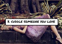 3. #Cuddle Someone You Love