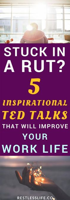 5 Inspirational TED Talks That Will Improve Your Work Life | TED Talks | Inspiration | | Inspirational | Career | Work
