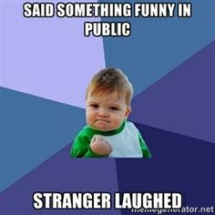 Success Kid - Said something funny in public stranger laughed