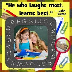 "John Cleese:  ""He who laughs most, learns best."" Download a FREE one page poster for this quote (and many more FREE posters of famous quotes) on this page of Unique Teaching Resources."