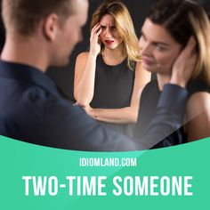 """Two-time someone"" means ""to be unfaithful to someone"". Example: I ​ended the ​relationship when I ​found out he was two-timing me. #idiom #idioms #saying #sayings #phrase #phrases #expression #expressions #english #englishlanguage #learnenglish #studyenglish #language #vocabulary #dictionary #grammar #efl #esl #tesl #tefl #toefl #ielts #toeic #englishlearning"