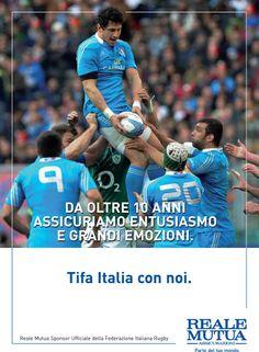 Per il dodicesimo anno consecutivo Reale Mutua Assicurazioni è orgogliosa di legare il suo nome a quello della Federazione Italiana Rugby. DA OLTRE 10 ANNI ASSICURIAMO ENTUSIASMO E GRANDI EMOZIONI. TIFA ITALIA CON NOI.