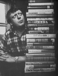 Anthony Burgess, author of a whole stack of books, including A Clockwork Orange