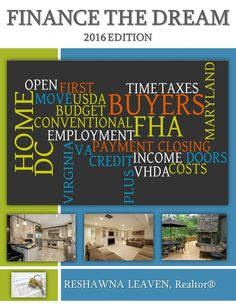 """The 2016 """"Finance The Dream"""" Guide is ready! Get your COPY http://www.reshawnaleaven.com/financethedream Learn the steps to buying a home, loan types, 100% Financing, Grant Programs, Calculating Principal & Interest, Mortgage Due Date, Mortgage Checklist,"""