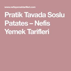 Pratik Tavada Soslu Patates – Nefis Yemek Tarifleri